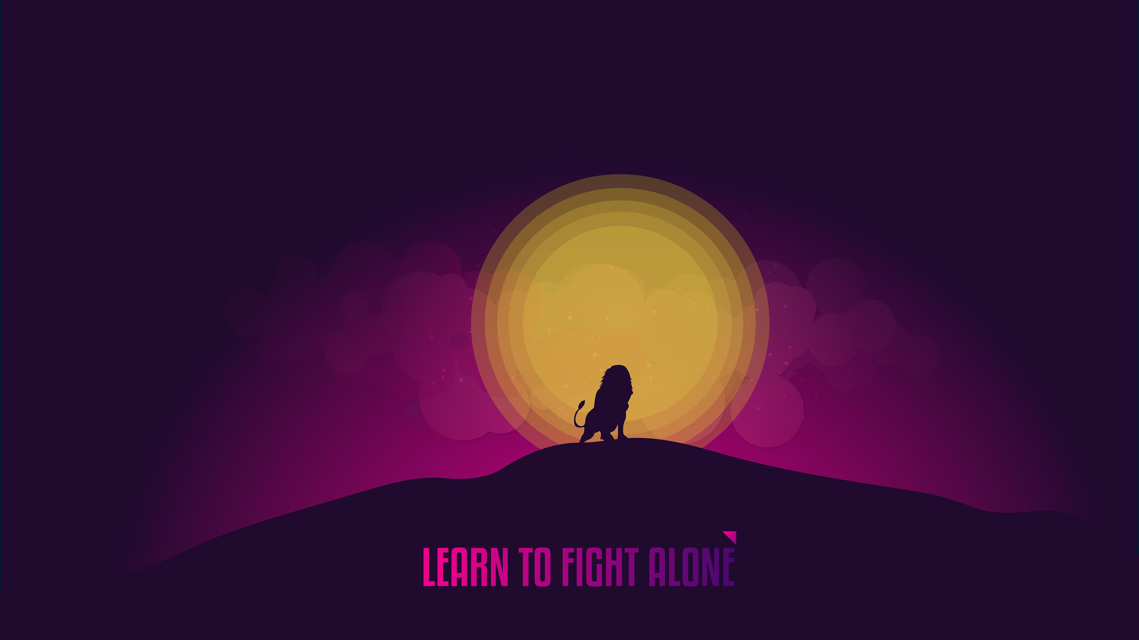 Learn To Fight Alone 4k Wallpaper Popular Quotes Inspirational Quotes Inspiring Motivational Quotes 1968