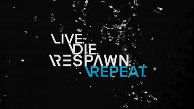 Respawn, Live, Die, Repeat, Hardcore, Gamer quotes, Dark background