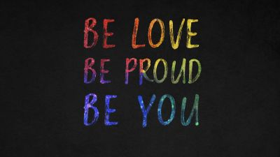 Be You, Be Love, Be Proud, Dark background, Inspirational quotes