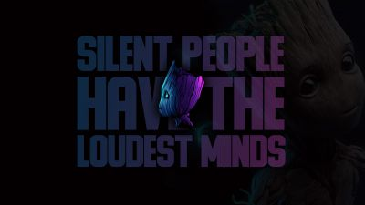 Baby Groot, Silent People Have The Loudest Minds, Popular quotes, Dark