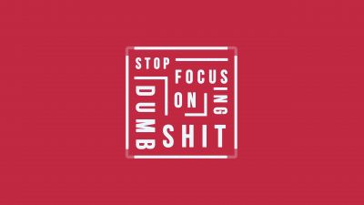 Stop focusing on Dumb Shit, Popular quotes, Red background, Typography, 5K