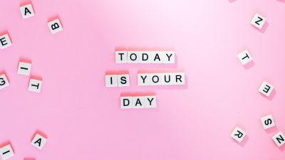 Today is Your Day, Pink background, Letters, Girly, Motivational, Popular quotes, 5K