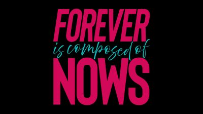 Forever is Composed of Nows, Popular quotes, Black background, 5K, 8K