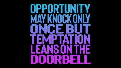 Opportunity may knock only once, But temptation leans on the doorbell, Popular quotes, AMOLED, Black background, 5K, 8K