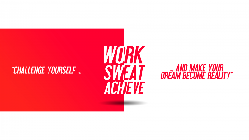 Challenge yourself, Make your Dream become Reality, Work, Sweat, Achieve, Red, White background, Inspirational quotes, Motivational, Wallpaper
