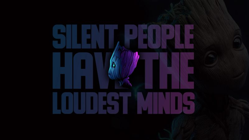 Baby Groot, Silent People Have The Loudest Minds, Popular quotes, Dark, Wallpaper