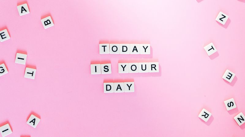 Today is Your Day, Pink background, Letters, Girly, Motivational, Popular quotes, Aesthetic, 5K, Wallpaper