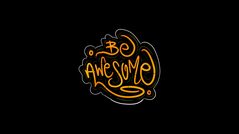 Be Awesome, Typography, AMOLED, Black background, Wallpaper