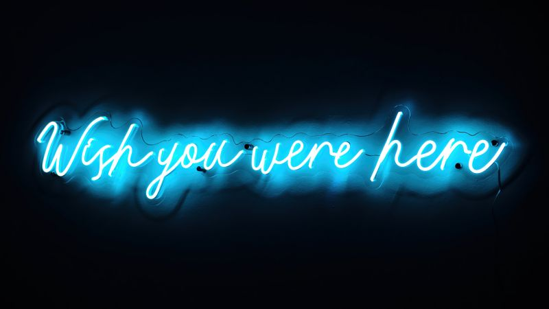 Wish you were here, Love quotes, Missing quotes, Sad quotes, Mood, Neon, Black background, Glowing, Wallpaper
